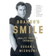 Brando's Smile: His Life, Thought, and Work by Mizruchi, Susan L., 9780393351200