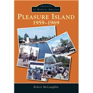 Pleasure Island 1959-1969 by McLaughlin, Robert, 9781467121200