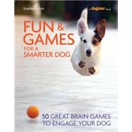 Fun and Games for a Smarter Dog by Collins, Sophie, 9781621871200