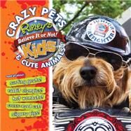 Ripley's Crazy Pets and Cute Animals by Ripley's Believe It or Not, 9781609911201