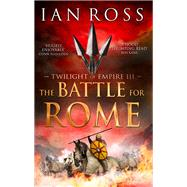 The Battle for Rome by Ross, Ian, 9781784081201