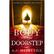 The Body on the Doorstep by Mackenzie, A. J., 9781785761201