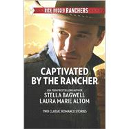 Captivated by the Rancher Cowboy to the Rescue\The Rancher's Twin Troubles by Bagwell, Stella; Altom, Laura Marie, 9780373601202