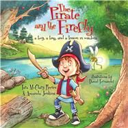 The Pirate and the Firefly A Boy, a Bug, and a Lesson in Wisdom by Jenkins, Amanda; Reeves, Tara McClary; Fernandez, Daniel, 9781433681202