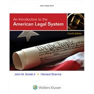An Introduction to the American Legal System by Scheb, John M., II; Sharma, Hemant, 9781454851202