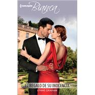 El regalo de su inocencia (The Gift of Her Innocence) by Graham, Lynne, 9780373521203
