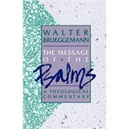 The Message of the Psalms: A Theological Commentary by Brueggemann, Walter, 9780806621203