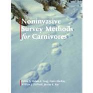 Noninvasive Survey Methods for Carnivores by Long, Robert A.; Mackay, Paula; Ray, Justina C.; Zielinski, William J., 9781597261203