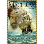 Magellan Over the Edge of the World by Bergreen, Laurence, 9781626721203