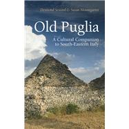 Old Puglia by Seward, Desmond; Mountgarret, Susan, 9781909961203