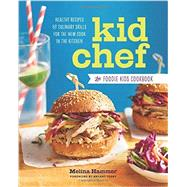 Kid Chef by Hammer, Melina; Terry, Bryant, 9781943451203