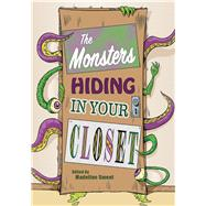 The Monsters Hiding in Your Closet by Smoot, Madeline, 9781944821203