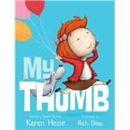 My Thumb by Hesse, Karen; Deas, Rich, 9780312671204