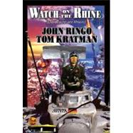 Watch on the Rhine by John Ringo; Tom Kratman, 9781416521204