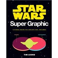 Star Wars Super Graphic by Leong, Tim, 9781452161204