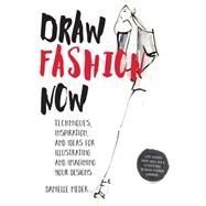 Draw Fashion Now by Meder, Danielle, 9781631591204