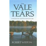 The Vale of Tears: Experiencing Growth Through Loss by Weston, Robert, 9781905991204
