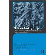 TransAntiquity: Cross-Dressing and Transgender Dynamics in the Ancient World by Campanile; Domitilla, 9781138941205