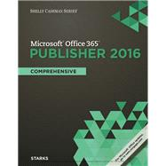 Shelly Cashman Series Microsoft Office 365 & Publisher 2016 Comprehensive, Loose-leaf Version by Starks, Joy L., 9781305871205