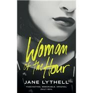 Woman of the Hour by Lythell, Jane, 9781784971205