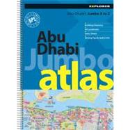 Abu Dhabi Jumbo Atlas : A Comprehensive A to Z of Abu Dhabi's Ever-Growing Road Network by Unknown, 9789948441205