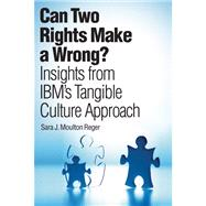Can Two Rights Make a Wrong? Insights from IBM's Tangible Culture Approach (paperpack)