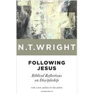 Following Jesus: Biblical Reflections on Discipleship by Wright, N. T., 9780802871206
