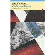 Posthumous Cantos by Pound, Ezra; Bacigalupo, Massimo, 9781784101206