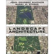 Landscape Architecture, Fourth Edition A Manual of Land Planning and Design