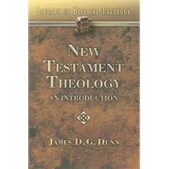 New Testament Theology : An Introduction by Dunn, James D. G., 9780687341207