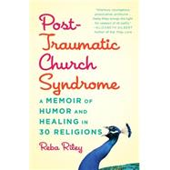 Post-Traumatic Church Syndrome by Riley, Reba, 9780827231207