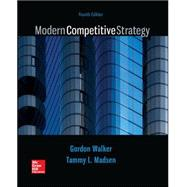 Modern Competitive Strategy by Walker, Gordon; Madsen, Tammy, 9781259181207