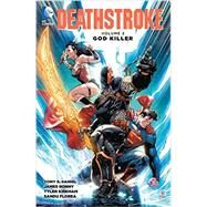 Deathstroke Vol. 2: God Killer by DANIEL, TONY S., 9781401261207