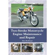 Two-stroke Motorcycle Engine Maintenance and Repair by Boothroyd, Dave, 9781785001208