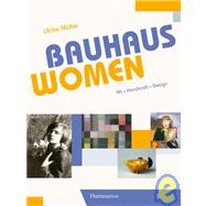 Bauhaus Women: Art-handicraft-design by Muller, Ulrike, 9782080301208