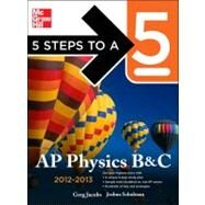 5 Steps to a 5 AP Physics B&C, 2012-2013 Edition by Jacobs, Greg; Schulman, Joshua, 9780071751209
