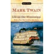 Life on the Mississippi 1983 by Twain, Mark (Author); Kaplan, Justin (Introduction by); Seelye, John (Afterword by), 9780451531209