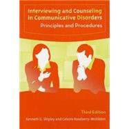 Interviewing and Counseling in Communicative Disorders : Principles and Procedures by Shipley, Kenneth G.; Roseberry-McKibbin, Celeste, 9781416401209