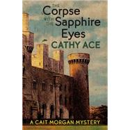 The Corpse with the Sapphire Eyes by Ace, Cathy, 9781771511209