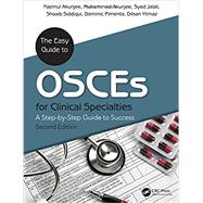 The Easy Guide to OSCEs for Specialties: A Step-by-Step Guide to Success, Second Edition by Akunjee, Nazmul; Akunjee, Muhammed; Jalali, Syed; Siddiqui, Shoaib; Pimenta, Dominic; Yilmaz, Dilsan, 9781785231209