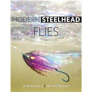Modern Steelhead Flies by Russell, Rob; Nicholas, Jay; Jensen, Jon, 9780811711210
