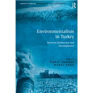 Environmentalism in Turkey: Between Democracy and Development? by Arsel,Murat, 9781138271210
