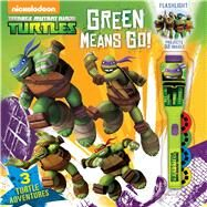 Teenage Mutant Ninja Turtles Green Means Go! by Teenage Mutant Ninja Turtles, 9780794431211