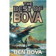 The Best of Bova by Bova, Ben, 9781476781211
