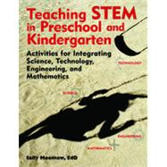 Teaching STEM in the Early Years: Activities for Integrating Science, Technology, Engineering, and Mathematics by Moomaw, Sally, 9781605541211