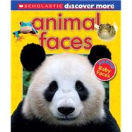 Scholastic Discover More: Animal Faces by Arlon, Penelope, 9780545791212