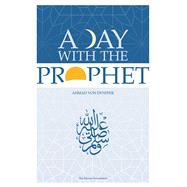 A Day With the Prophet by Von Denffer, Ahmad, 9780860371212