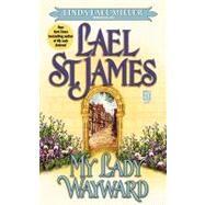 My Lady Wayward by St. James, Lael, 9781451611212