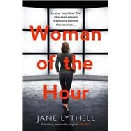 Woman of the Hour by Lythell, Jane, 9781784971212