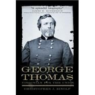 George Thomas : Virginian for the Union by Einolf, Christopher J., 9780806141213